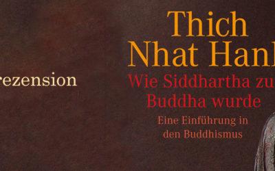 Buchrezension: Wie Siddhartha zum Buddha wurde | Überblick