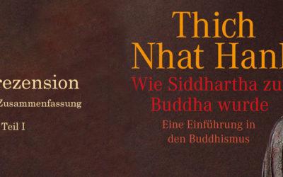 Buchrezension: Wie Siddhartha zum Buddha wurde | Inhalt Teil I