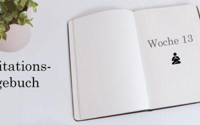 Meditationstagebuch: Woche 13