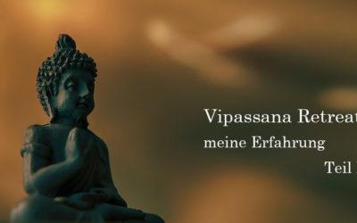 Vipassana Retreat: Buddhayoga – Meine Erfahrung Teil III
