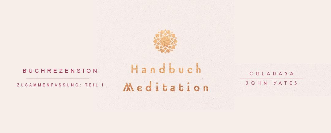 Buchrezension: Handbuch Meditation | Inhalt Teil I