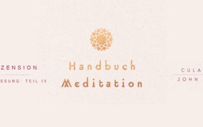 Buchrezension: Handbuch Meditation | Inhalt Teil IV