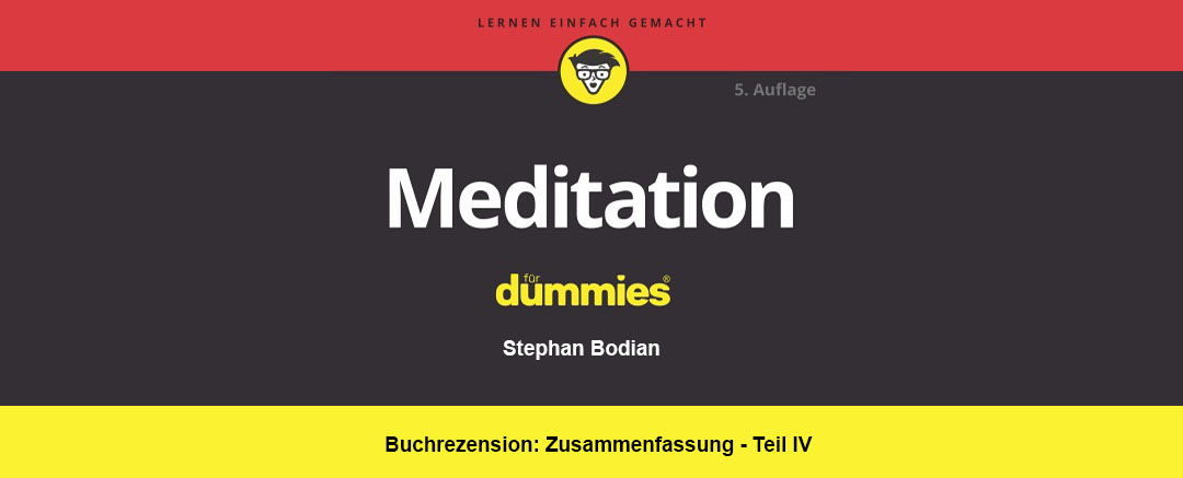 Buchrezension: Meditation für Dummies | Inhalt Teil IV